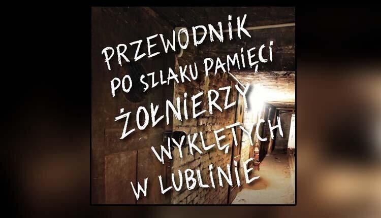 Szlak Wyklętych w Lublinie